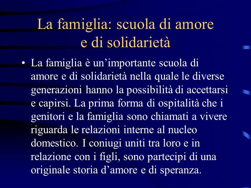 La famiglia: scuola di amore e di solidarietà