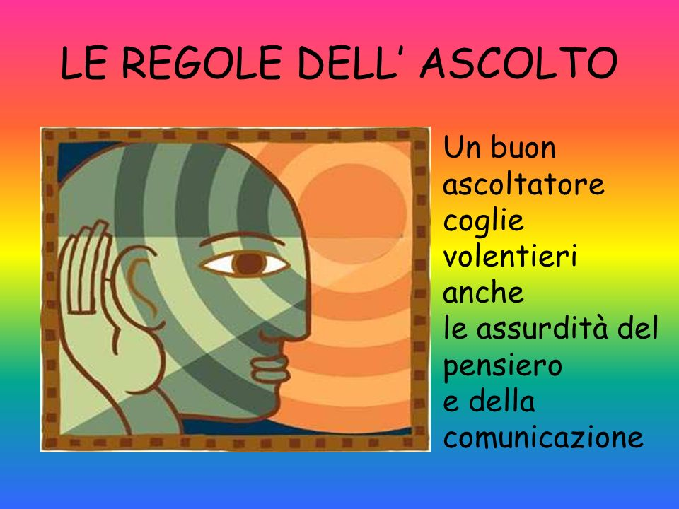 LE REGOLE DELL' ASCOLTO