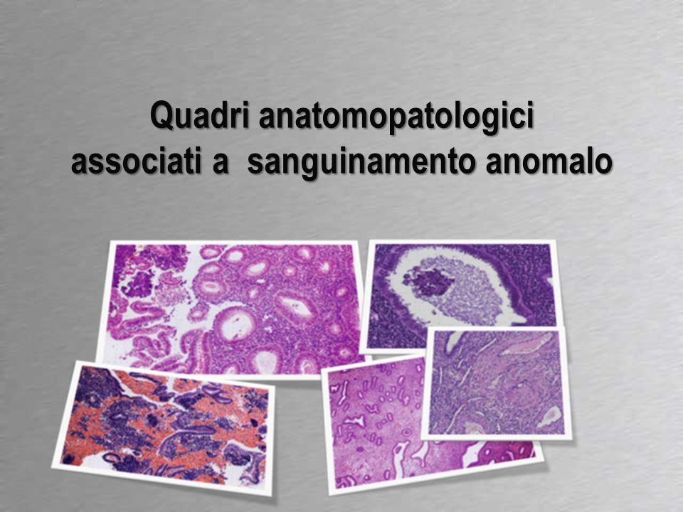 Quadri anatomopatologici associati a sanguinamento anomalo