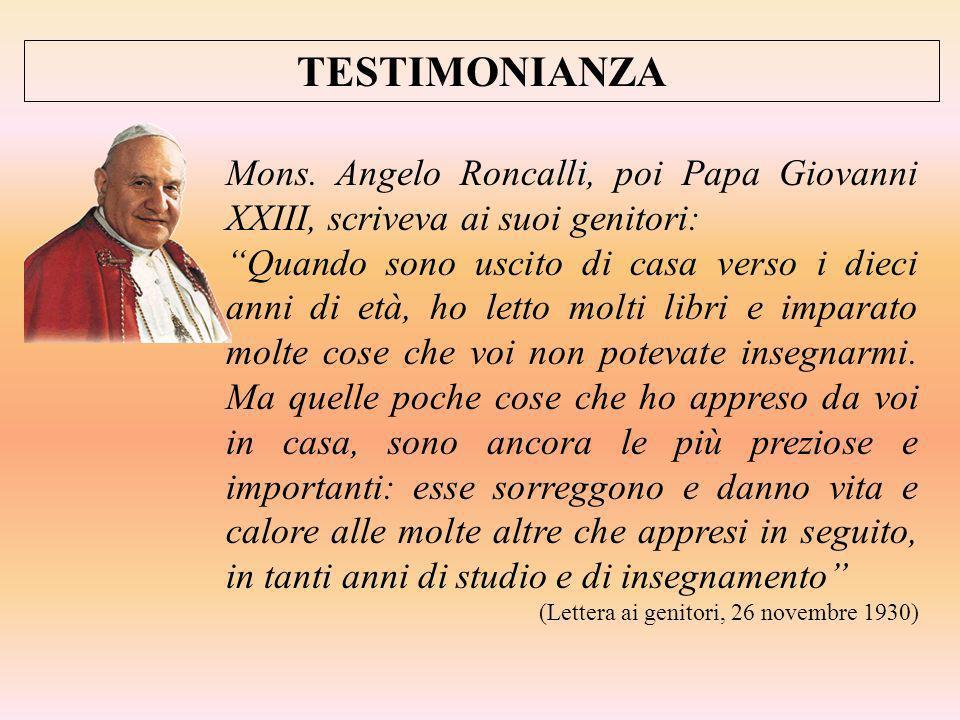 TESTIMONIANZA Mons. Angelo Roncalli, poi Papa Giovanni XXIII, scriveva ai suoi genitori: