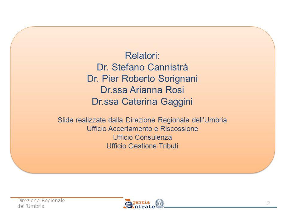 Dr. Pier Roberto Sorignani Dr.ssa Arianna Rosi Dr.ssa Caterina Gaggini