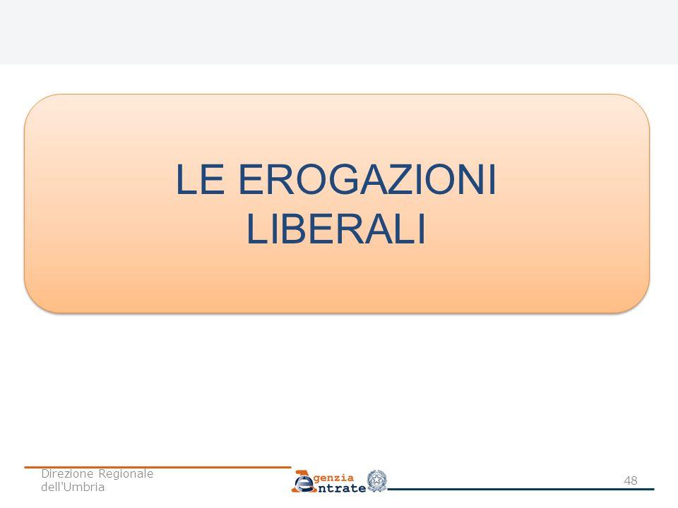 LE EROGAZIONI LIBERALI Direzione Regionale dell Umbria