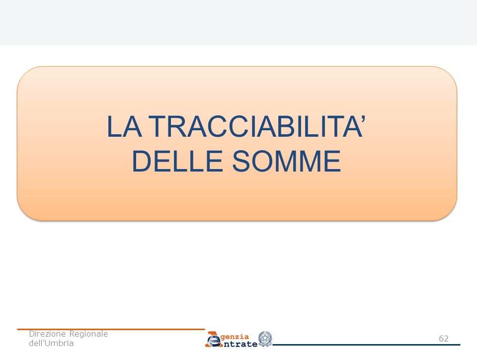 LA TRACCIABILITA' DELLE SOMME Direzione Regionale dell Umbria