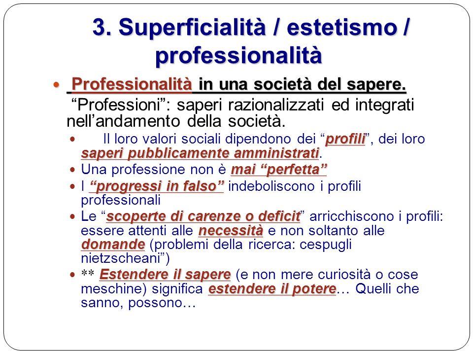 3. Superficialità / estetismo / professionalità