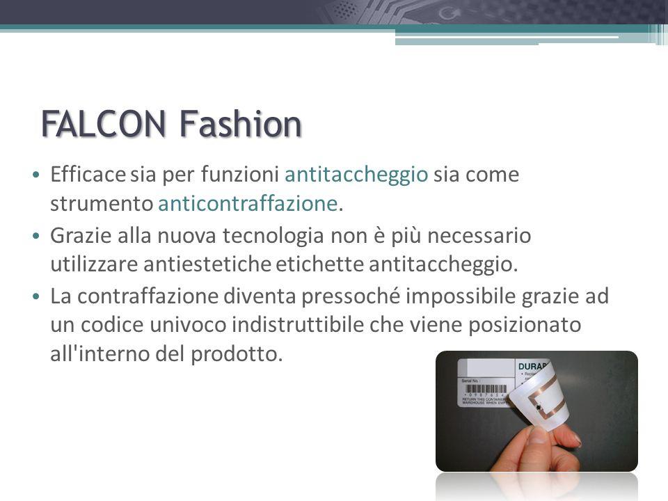 FALCON FashionEfficace sia per funzioni antitaccheggio sia come strumento anticontraffazione.