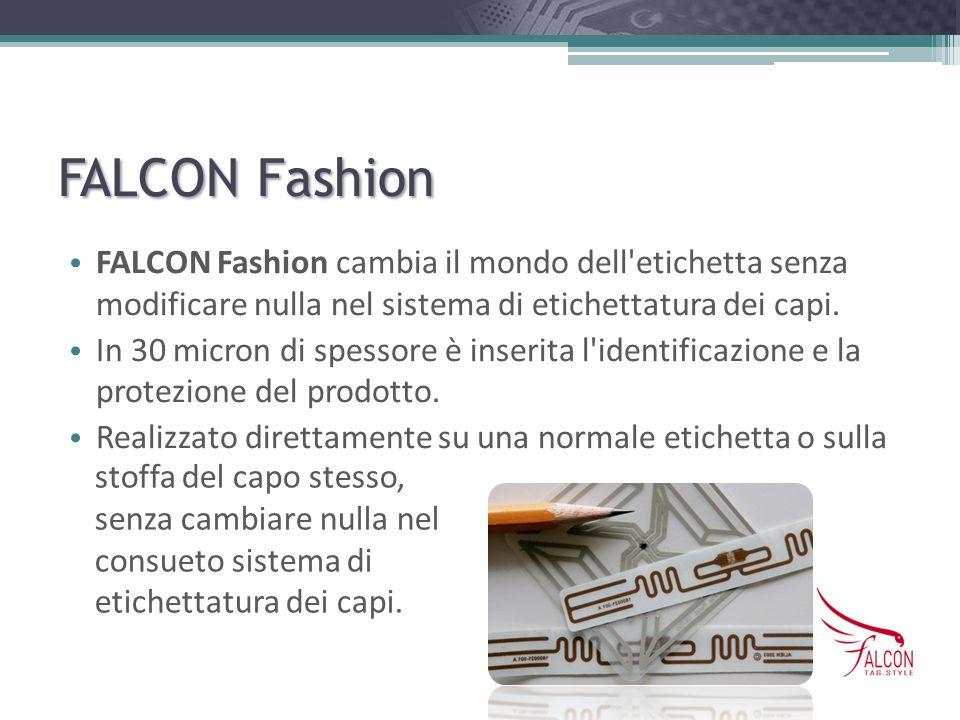 FALCON FashionFALCON Fashion cambia il mondo dell etichetta senza modificare nulla nel sistema di etichettatura dei capi.