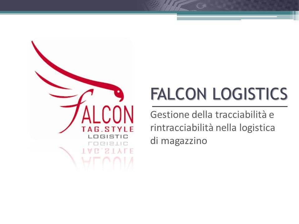 FALCON LOGISTICS Gestione della tracciabilità e rintracciabilità nella logistica di magazzino