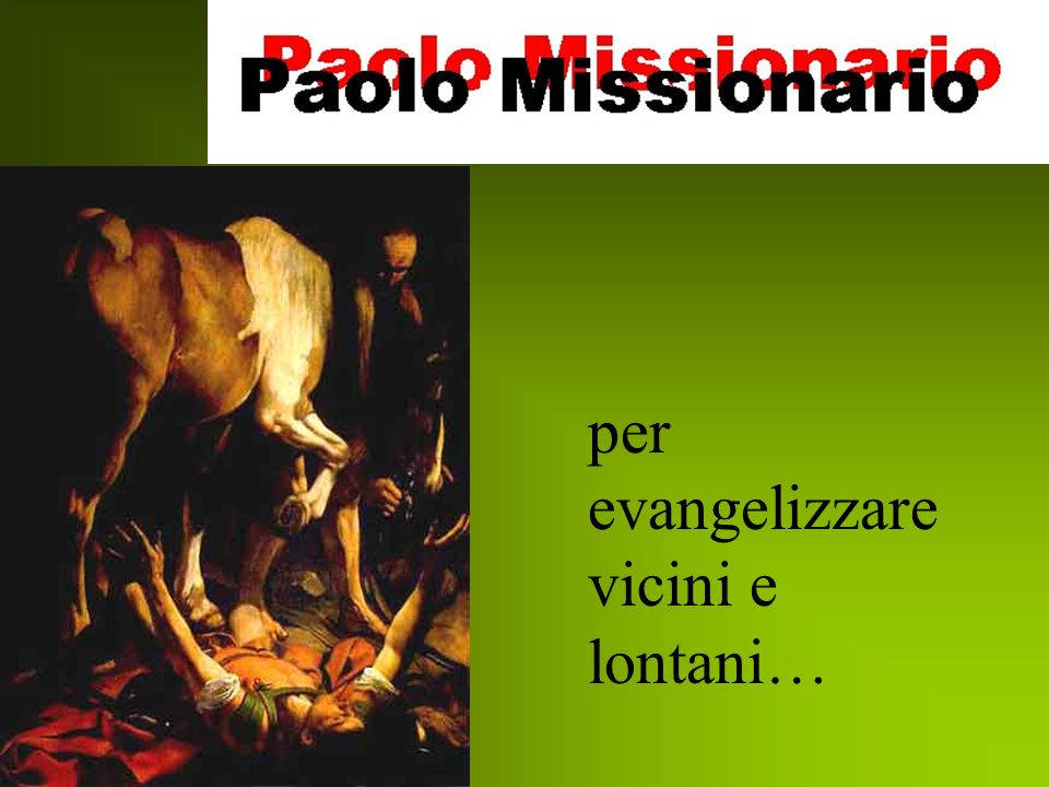 per evangelizzare vicini e lontani…