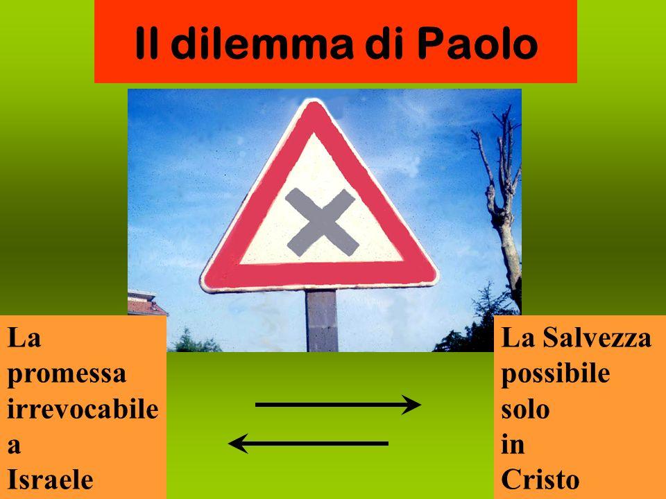 Il dilemma di Paolo La promessa irrevocabile a Israele