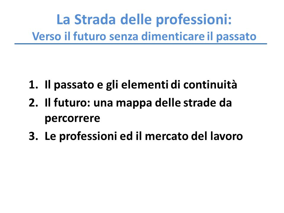 La Strada delle professioni: Verso il futuro senza dimenticare il passato