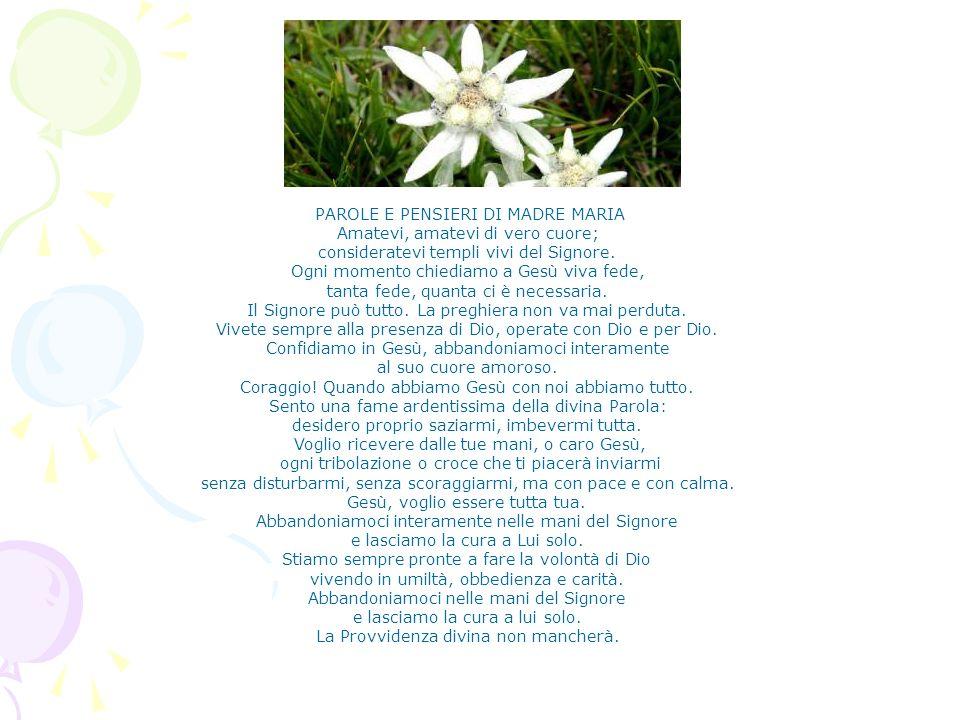 PAROLE E PENSIERI DI MADRE MARIA Amatevi, amatevi di vero cuore;