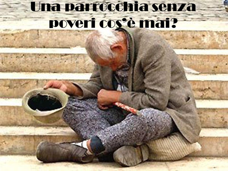 Una parrocchia senza poveri cos'è mai