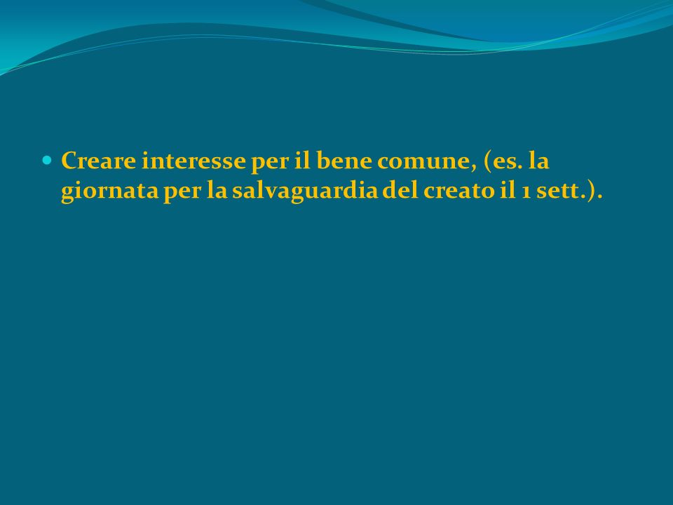 Creare interesse per il bene comune, (es