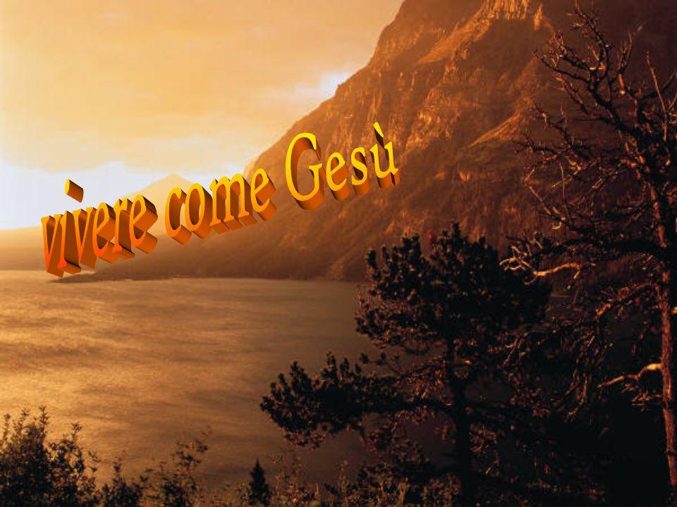 vivere come Gesù