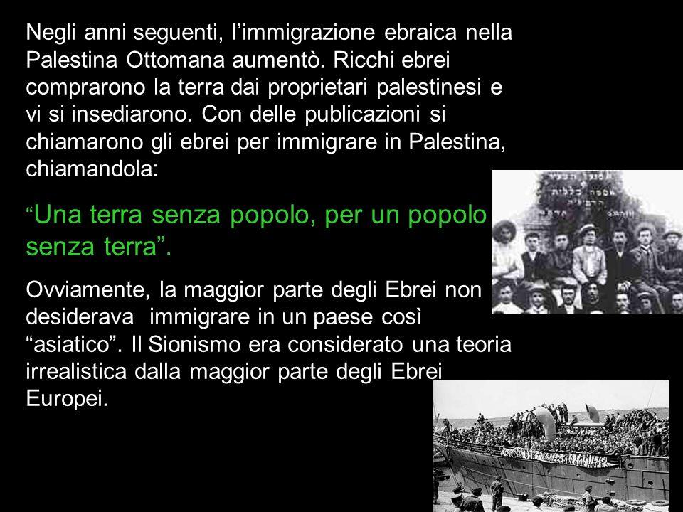 Negli anni seguenti, l'immigrazione ebraica nella Palestina Ottomana aumentò. Ricchi ebrei comprarono la terra dai proprietari palestinesi e vi si insediarono. Con delle publicazioni si chiamarono gli ebrei per immigrare in Palestina, chiamandola: