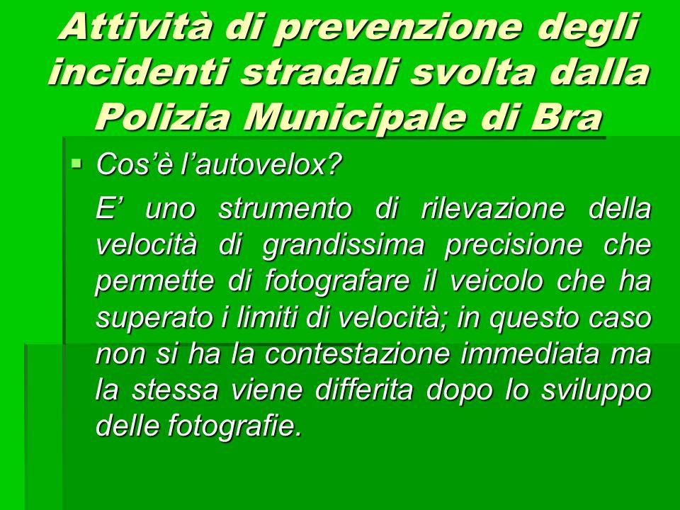 Attività di prevenzione degli incidenti stradali svolta dalla Polizia Municipale di Bra