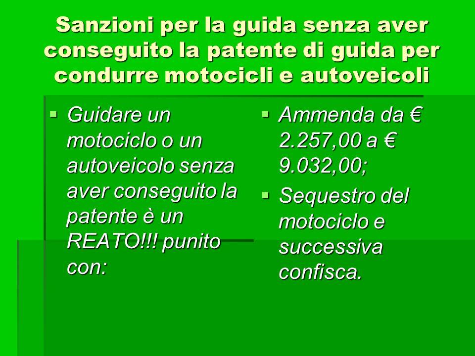 Sanzioni per la guida senza aver conseguito la patente di guida per condurre motocicli e autoveicoli