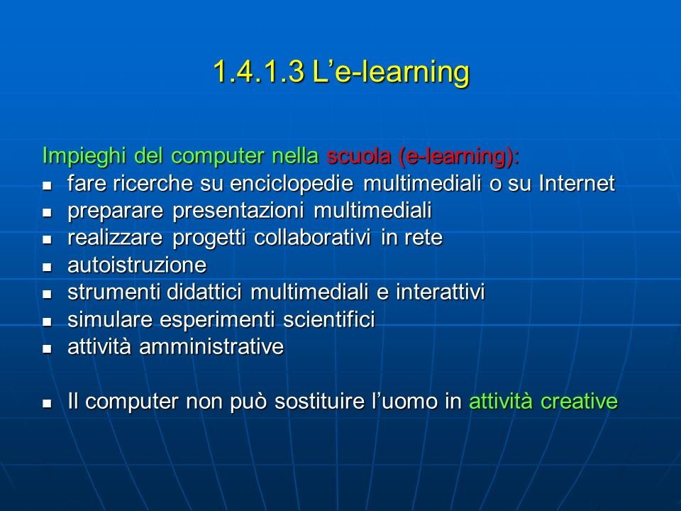1.4.1.3 L'e-learning Impieghi del computer nella scuola (e-learning):