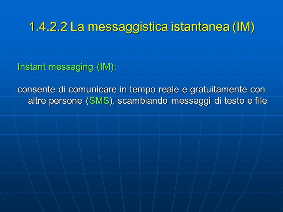 1.4.2.2 La messaggistica istantanea (IM)