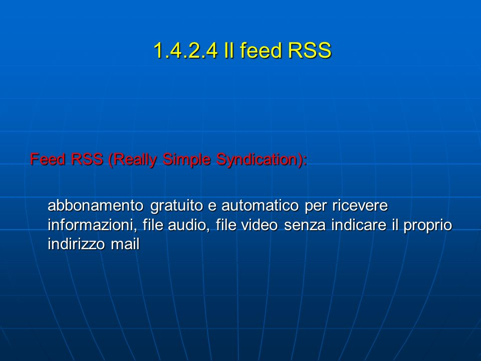 1.4.2.4 Il feed RSS Feed RSS (Really Simple Syndication):