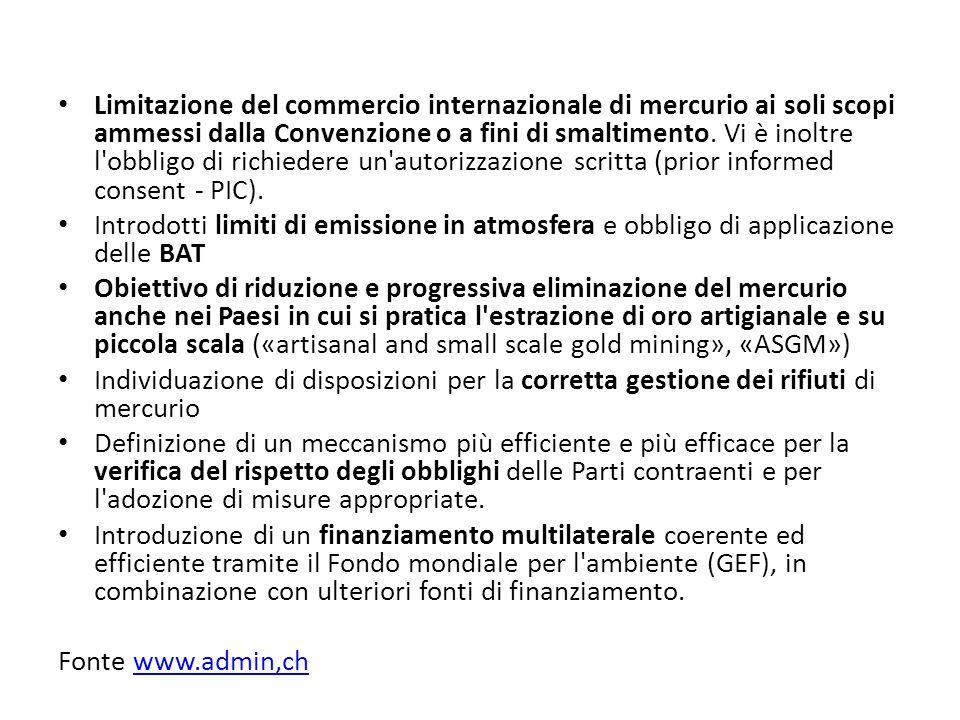 Limitazione del commercio internazionale di mercurio ai soli scopi ammessi dalla Convenzione o a fini di smaltimento. Vi è inoltre l obbligo di richiedere un autorizzazione scritta (prior informed consent - PIC).