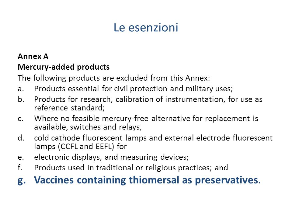 Le esenzioni Vaccines containing thiomersal as preservatives. Annex A