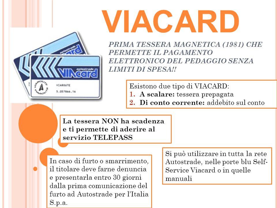 VIACARD PRIMA TESSERA MAGNETICA (1981) CHE PERMETTE IL PAGAMENTO ELETTRONICO DEL PEDAGGIO SENZA LIMITI DI SPESA!!