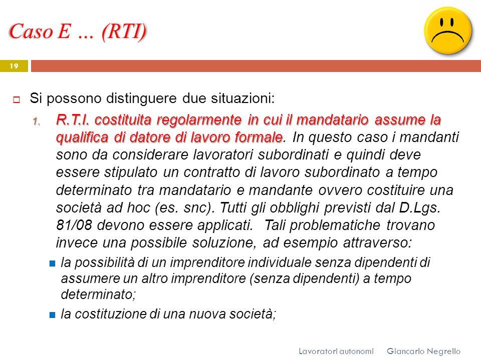 Caso E … (RTI) Si possono distinguere due situazioni: