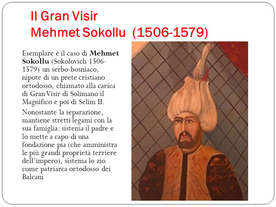 Il Gran Visir Mehmet Sokollu (1506-1579)
