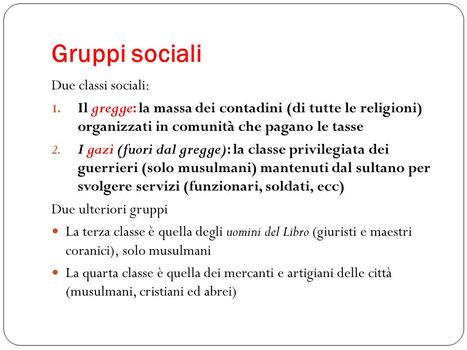 Gruppi sociali Due classi sociali: