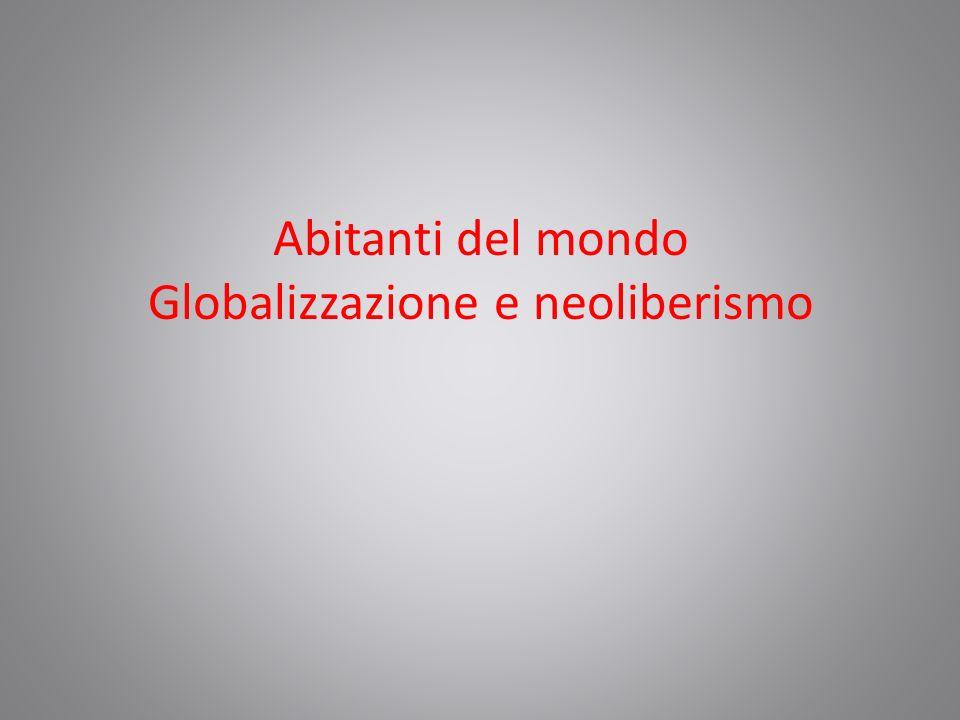 Abitanti del mondo Globalizzazione e neoliberismo