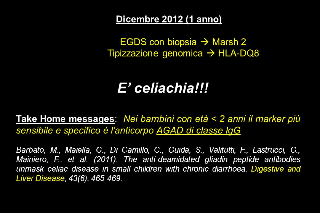 E' celiachia!!! EGDS con biopsia  Marsh 2
