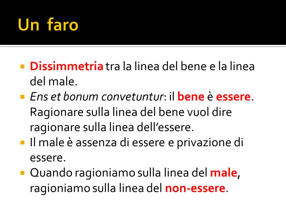 Un faro Dissimmetria tra la linea del bene e la linea del male.