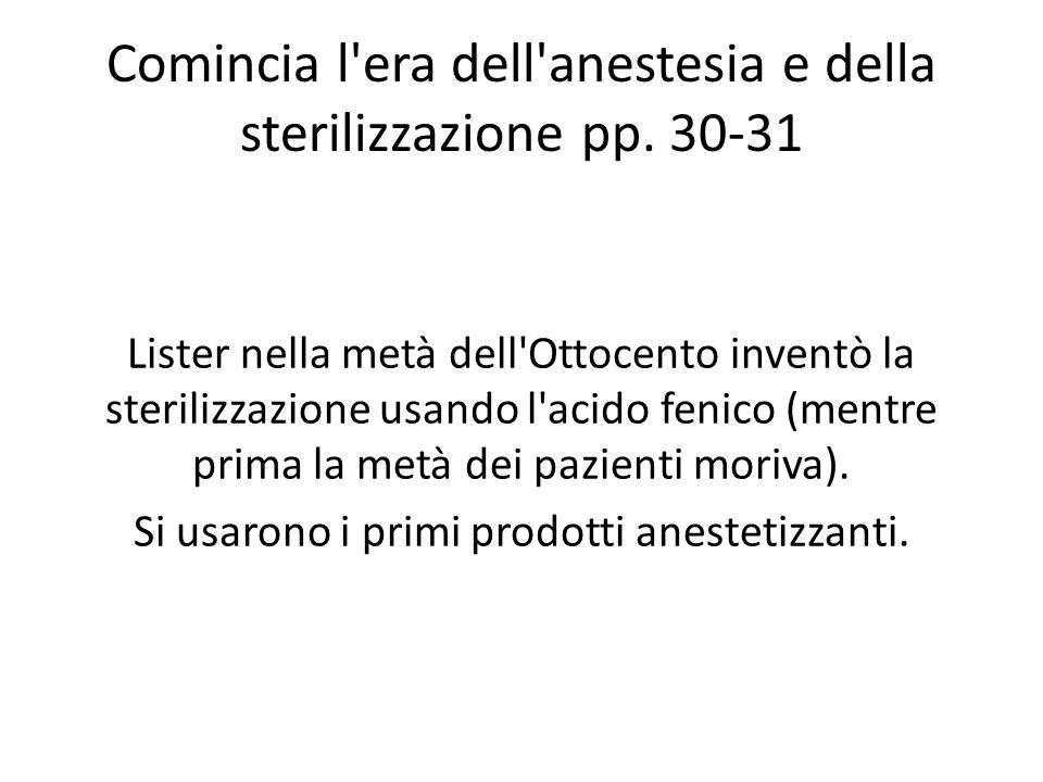 Comincia l era dell anestesia e della sterilizzazione pp. 30-31