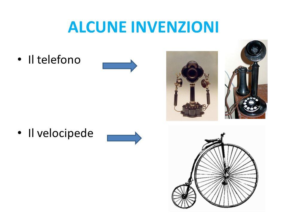 ALCUNE INVENZIONI Il telefono Il velocipede