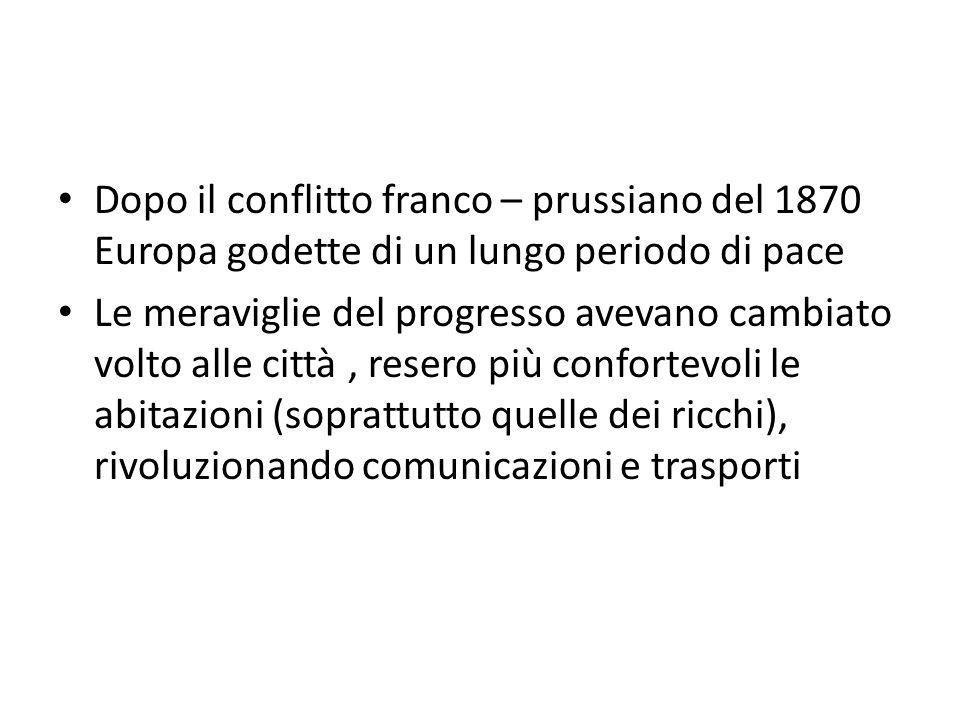 Dopo il conflitto franco – prussiano del 1870 Europa godette di un lungo periodo di pace