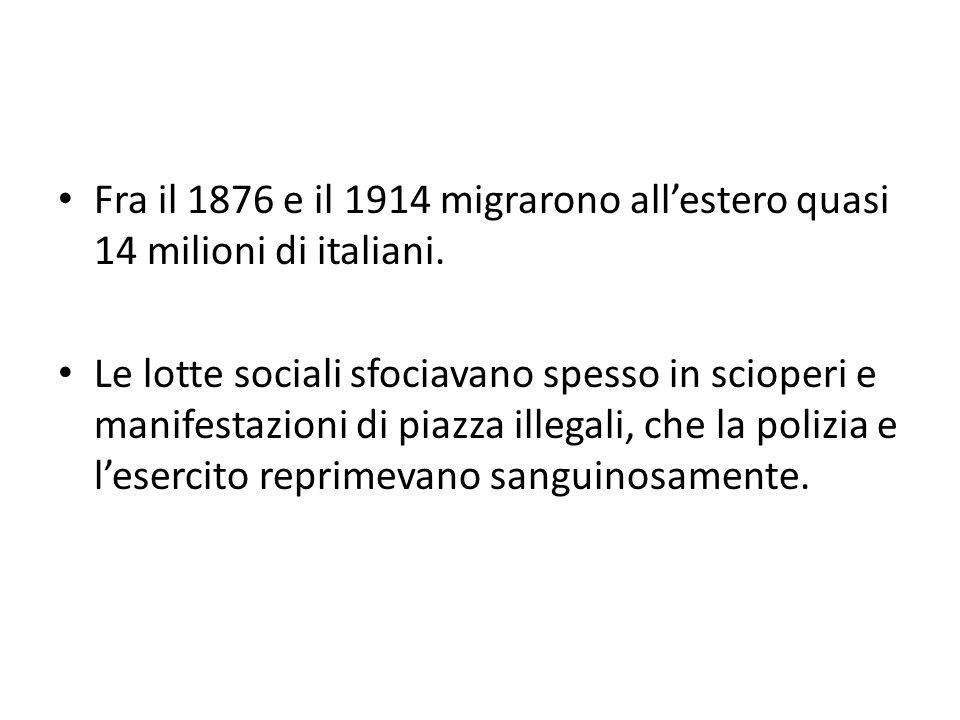 Fra il 1876 e il 1914 migrarono all'estero quasi 14 milioni di italiani.