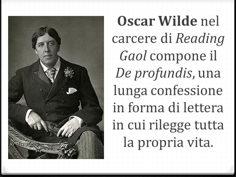 Oscar Wilde nel carcere di Reading Gaol compone il De profundis, una lunga confessione in forma di lettera in cui rilegge tutta la propria vita.