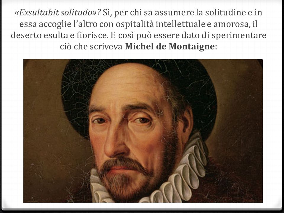 «Exsultabit solitudo»