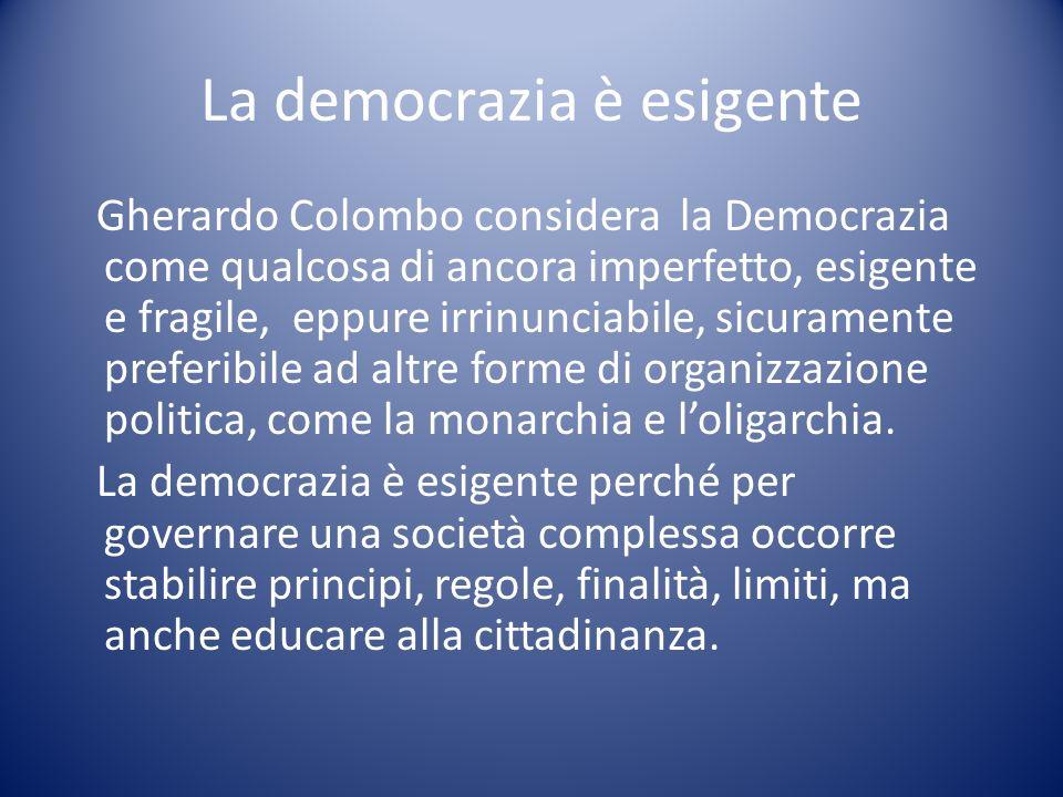 La democrazia è esigente