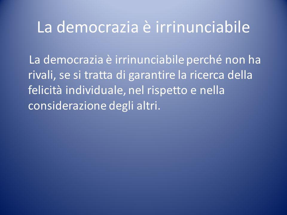 La democrazia è irrinunciabile