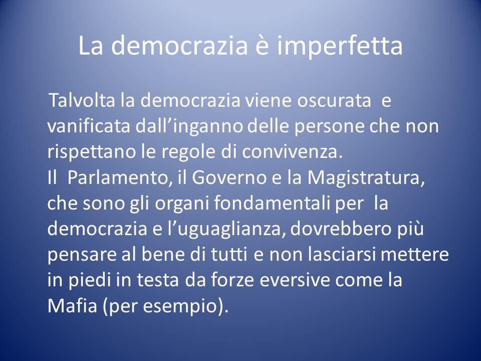 La democrazia è imperfetta