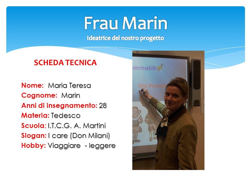 Frau Marin Ideatrice del nostro progetto