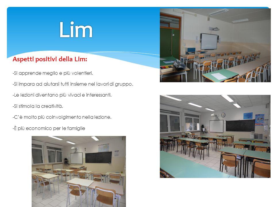 Lim Aspetti positivi della Lim: -Si apprende meglio e più volentieri.