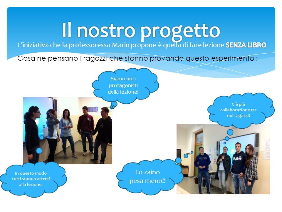 Il nostro progetto L'iniziativa che la professoressa Marin propone è quella di fare lezione SENZA LIBRO.