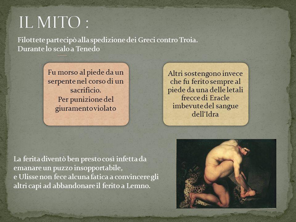 IL MITO : Filottete partecipò alla spedizione dei Greci contro Troia.