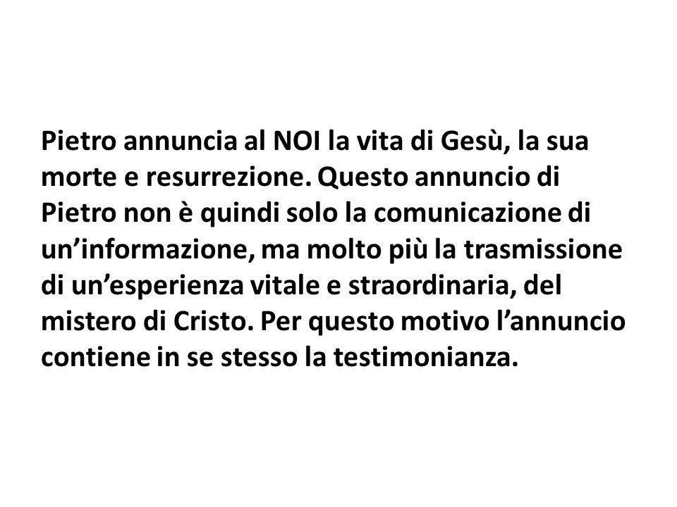 Pietro annuncia al NOI la vita di Gesù, la sua morte e resurrezione
