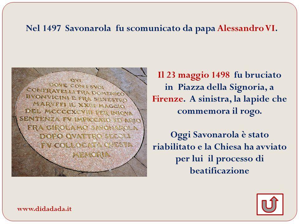 Nel 1497 Savonarola fu scomunicato da papa Alessandro VI.
