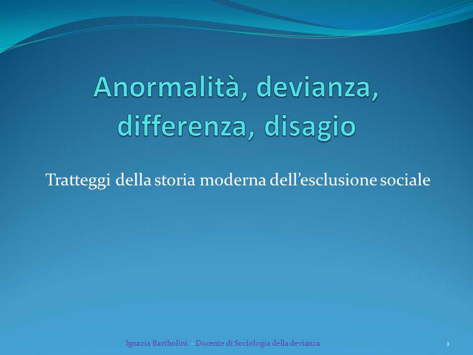 Anormalità, devianza, differenza, disagio