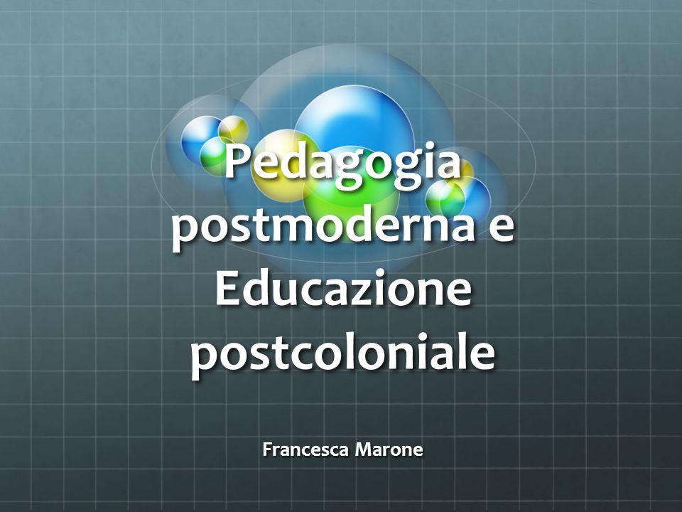 Pedagogia postmoderna e Educazione postcoloniale